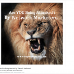 Are You Being Attacked By Network Marketers?